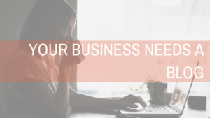 your business needs a blog