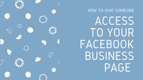 give someone access to your facebook page